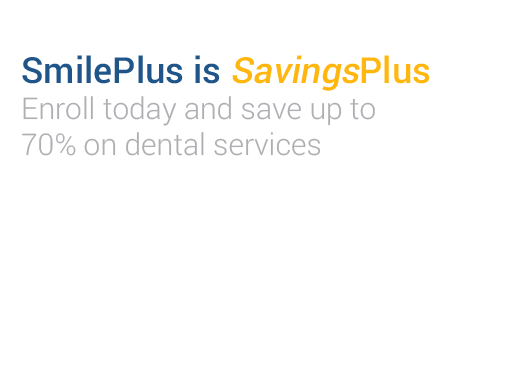 SmilePlus is SavingsPlus